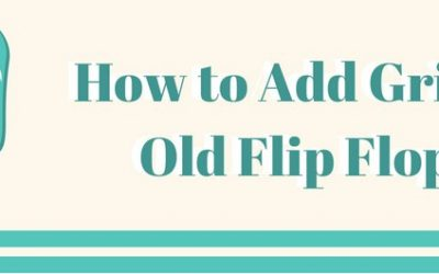 How to Add Grip to Flip Flops