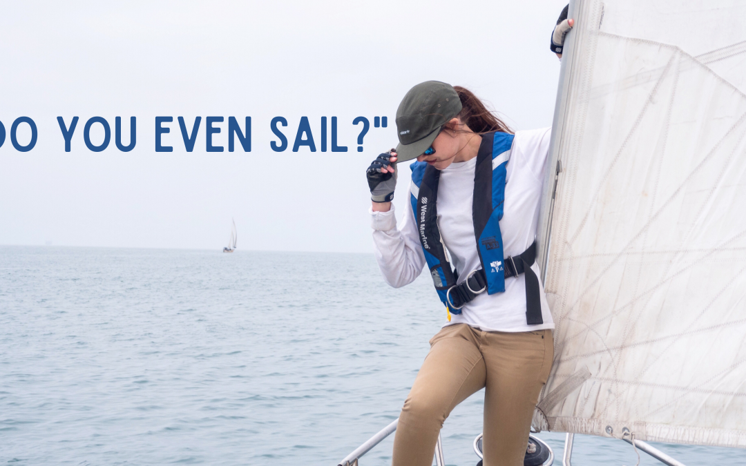 """Do You Even Sail?"""